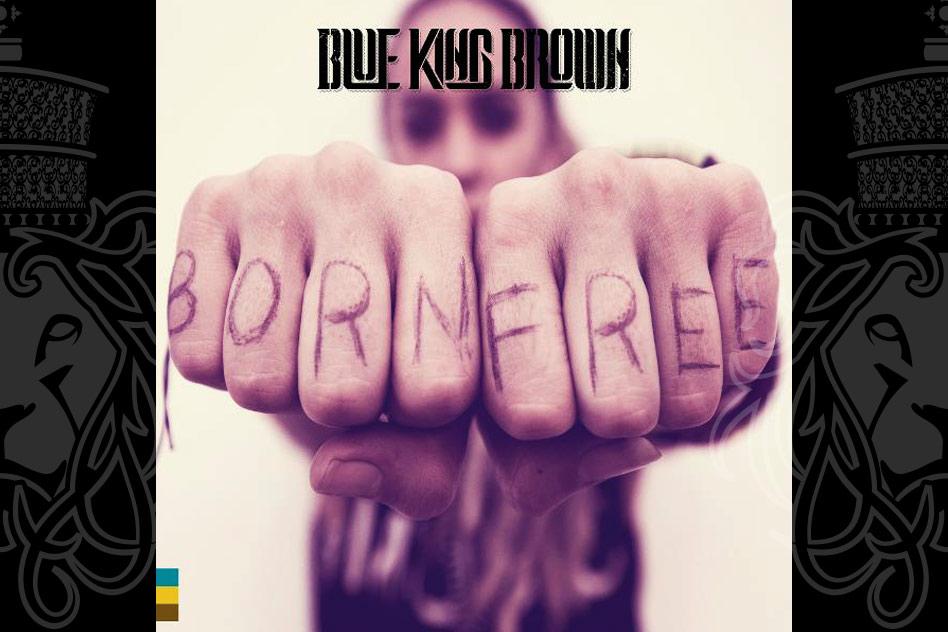 Blue King Brown Born Free